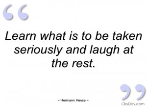 learn what is to be taken seriously and hermann hesse