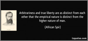 ... empirical nature is distinct from the higher nature of man. - African