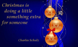 Christmas is doing a little something extra for someone. (Charles ...