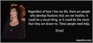 Regardless of how I live my life, there are people who develop ...