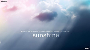 ... what the weather, always bring your own SUNSHINE motivational quotes