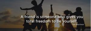 Friend Freedom Jim Morrison Quotes