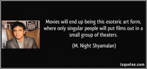 More M. Night Shyamalan Quotes