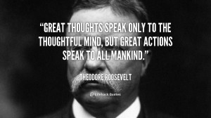 Inspirational Quotes Great Thoughts Speak Only The Thoughtful