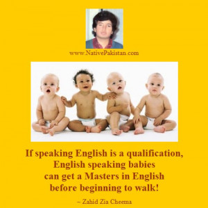 Quotes by Zahid Zia Cheema - Is speaking English a Qualification ...