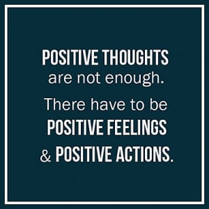 positive thoughts quotes actions feelings positive quotes thoughts no ...
