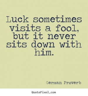... german proverb more inspirational quotes love quotes life quotes