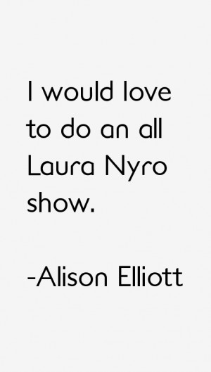 Alison Elliott Quotes amp Sayings