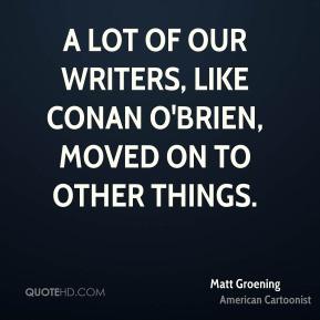 matt-groening-matt-groening-a-lot-of-our-writers-like-conan-obrien.jpg