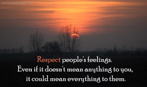 Respect Quotes-Thoughts-Feelings-People-Best Quotes-Nice Quotes