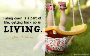 Falling down is a part of life,