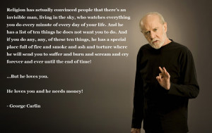 Sadly missed - George Carlin on religion.
