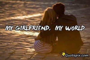 My Girlfriend, My World ..