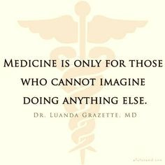 So true! I love what I do, love my patients, and would never consider ...