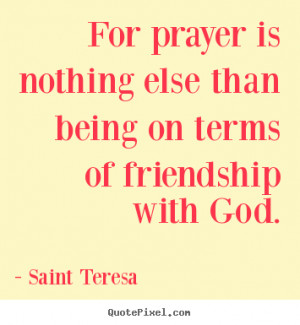 quote about friendship by saint teresa design your own quote picture ...