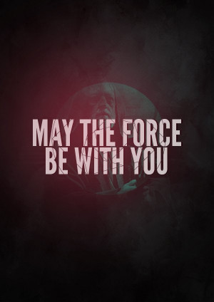 Star Wars – May The Force Be With You Posters