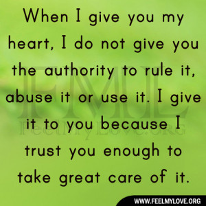 give you my heart, I do not give you the authority to rule it, abuse ...