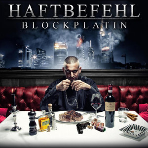 Ghetto Quotes About Haters Haftbefehl-blockplatin-cover.jpg