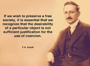 "... we learn that much that we have done was very foolish."" (F.A. Hayek"