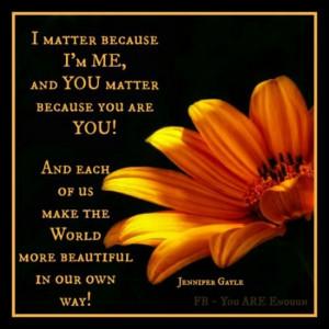 matter because I'm me....