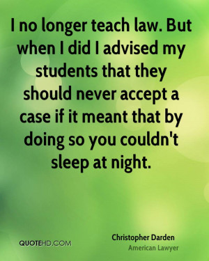 no longer teach law. But when I did I advised my students that they ...