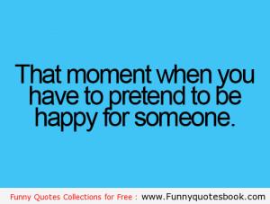 The Moment when you Pretend for someone