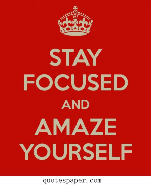 Stay focused | Inspirational #Quotes