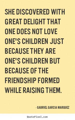 Gabriel Garcia Marquez's Famous Quotes