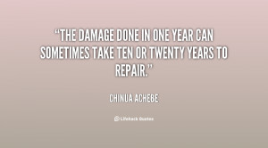 quote-Chinua-Achebe-the-damage-done-in-one-year-can-7337.png