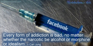 Alcohol Addiction Quotes Every form of addiction is bad