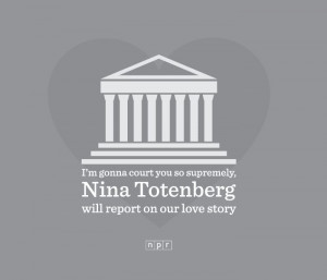 ... court you so supremely, Nina Totenberg will report on our love story