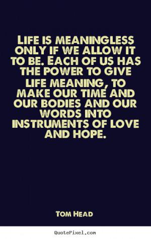 ... tom head more life quotes friendship quotes love quotes success quotes