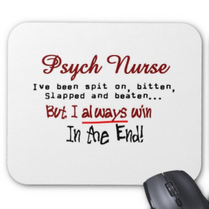 Psych Nurse Hilarious sayings Gifts Mouse Pads
