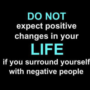 Negative People suck the life from you