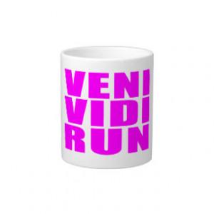 Funny Girl Running Quotes : Veni Vidi Run Jumbo Mug