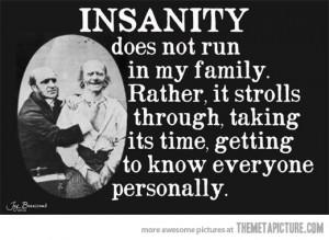 Funny photos funny insanity family quote