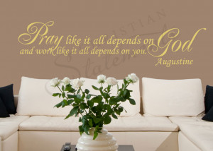 Pray Like it All Depends on God Vinyl Wall Statement