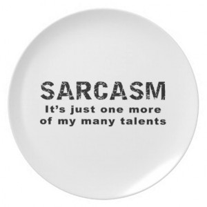 sarcasm_funny_sayings_and_quotes_dinner_plate ...