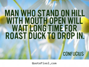 Sayings About Inspirational By Confucius