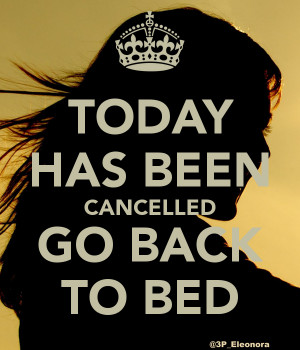 today-has-been-cancelled-go-back-to-bed-12.png