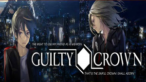 Guilty Crown = 1-19 Episodes