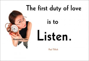 The first duty of #love is to listen.