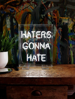 Haters gonna hate' Neon #quotes