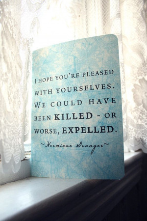 ... Quote : Hermione Granger My number one favorite harry potter quote