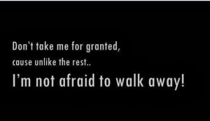 ... the dont take me for granted boy dont take me for granted quotes
