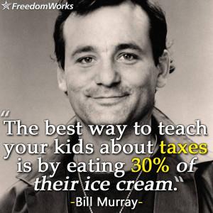 Bill Murray on taxes