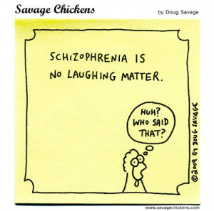Quoted from: Schizophrenia Cartoon | Savage Chickens - Cartoons on ...