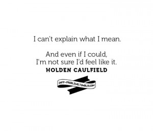 , Holden Caulfield, Infp Personalized, Feelings Complete, Infp Quotes ...