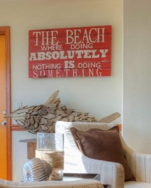 ... sign for all the beach bums out there! Seen at Anneke's Beach House