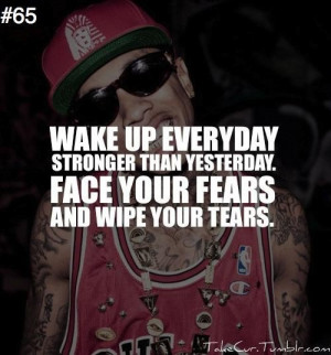 Rapper tyga quotes sayings wake up everyday stronger
